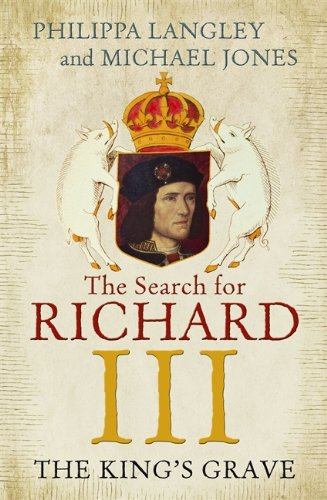 The Search for Richard III The King's Grave