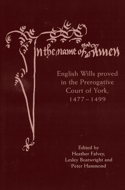 English Wills proved in the Prerogative Court of York, 1477-1499